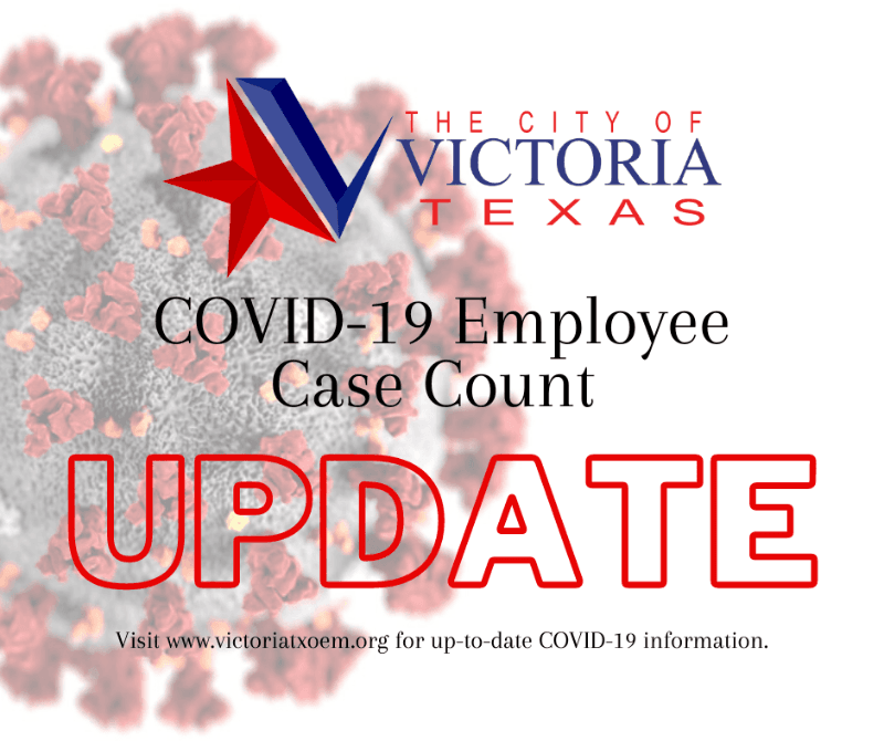 COVID-19 employee case count update. For more information, visit victoriatxoem.org.