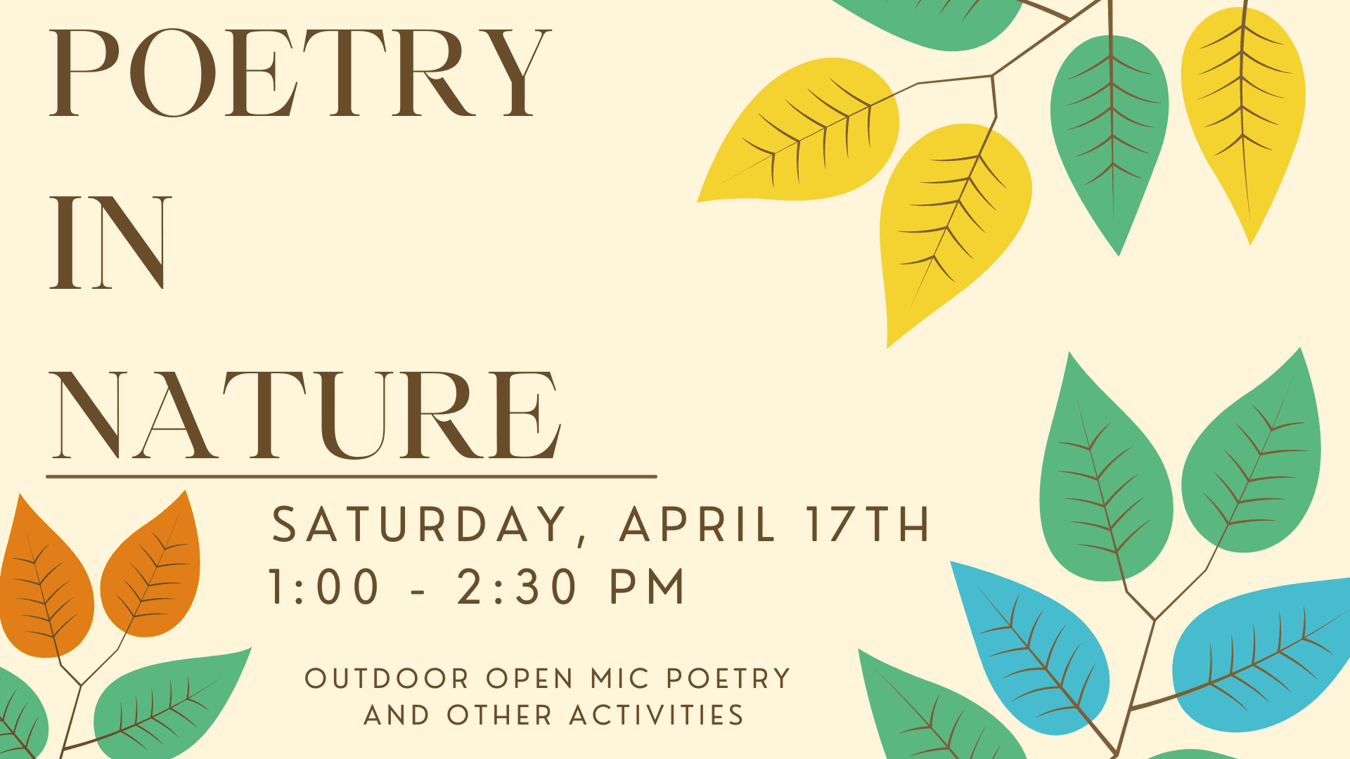 Poetry in Nature, Saturday April 17; 1:00 to 2:30PM; Outdoor open mic poetry