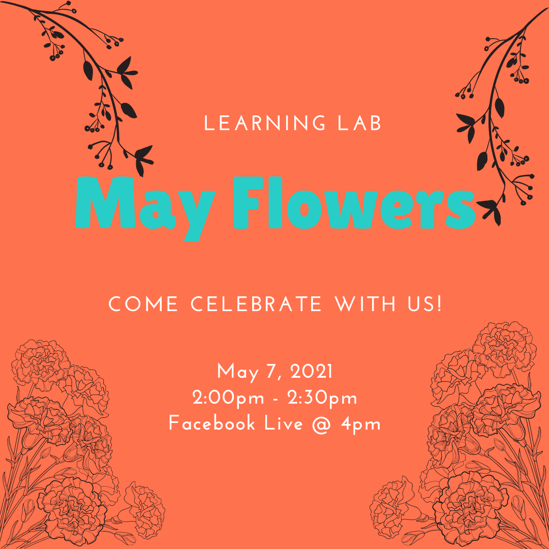 May Flowers, May 7th, 2021, 2PM to 2:30PM, On Facebook Live at 4PM